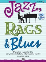 Jazz, Rags And Blues, Bk 2: 8 Original Pieces For The Early Intermediate To Intermediate Pianist…