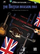 Ultimate Easy Guitar Play-along - The British Invasion 1964: Seven Beatles Songs That Started It…