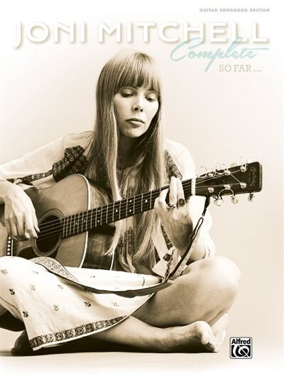 Joni Mitchell - Complete So Far: Guitar Tab, Hardcover Book by Joni Mitchell