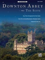 Downton Abbey - The Suite: From The Carnival/masterpiece Television Series (easy Piano), Sheet