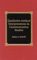 Qualitative Method Interpretations in Communication Studies