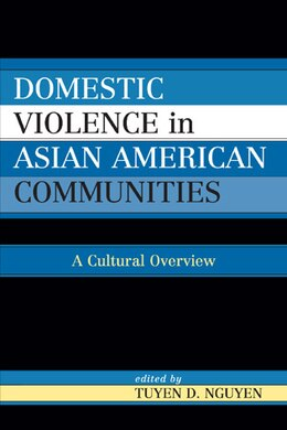 Book Domestic Violence in Asian-American Communities: A Cultural Overview by Tuyen D. Nguyen