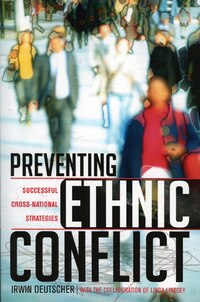 Preventing Ethnic Conflict: Successful Cross-National Strategies