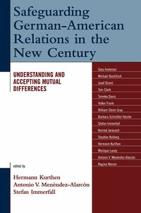 Safeguarding German-American Relations in the New Century: Understanding and Accepting Mutual…