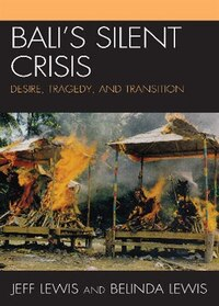 Bali's Silent Crisis: Desire, Tragedy, and Transition