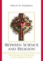 Between Science and Religion: The Engagement of Catholic Intellectuals with Science and Technology…
