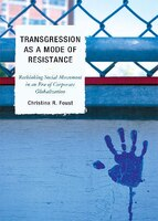 Transgression as a Mode of Resistance: Rethinking Social Movement in an Era of Corporate…