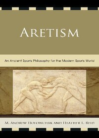 Aretism: An Ancient Sports Philosophy for the Modern Sports World
