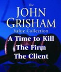 Book John Grisham Value Collection: A Time to Kill, The Firm, The Client by John Grisham