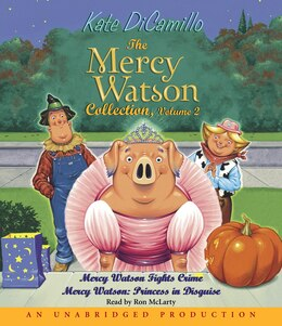 Book The Mercy Watson Collection Volume Ii: #3: Mercy Watson Fights Crime; #4: Mercy Watson: Princess In… by Kate Dicamillo