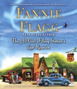 Book The All-girl Filling Station's Last Reunion: A Novel by Fannie Flagg