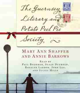 The Guernsey Literary And Potato Peel Pie Society: A Novel by Annie Barrows