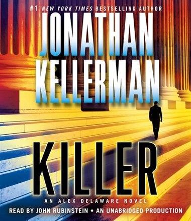 Killer: An Alex Delaware Novel by Jonathan Kellerman