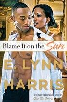 Blame It On The Sun: A Novel