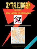 Central European Countreis Mining and Mineral Industry Handbook