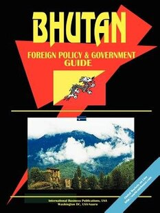 Bhutan Foreign Policy and Government Guide