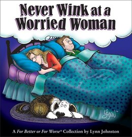 Book Never Wink at a Worried Woman: A For Better or For Worse Collection by Lynn Johnston
