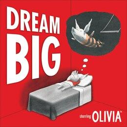 Book Dream Big: Starring Olivia by Ian Falconer