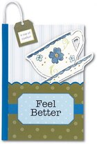 Feel Better: A Pocket Treasure Book for Whatever Ails You