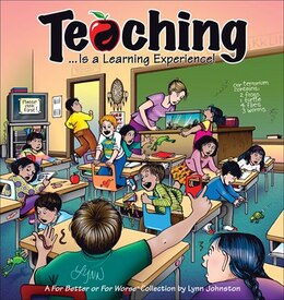 Book Teaching... Is a Learning Experience!: A For Better or For Worse Collection by Lynn Johnston