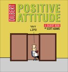 Positive Attitude: A Dilbert Collection
