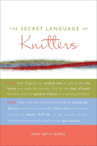 The Secret Language Of Knitters by Mary Beth Temple