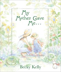 My Mother Gave Me . . .