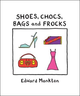 Book Shoes, Chocs, Bags, and Frocks by Edward Monkton