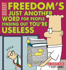 Book Freedom's Just Another Word for People Finding Out You're Useless: A Dilbert Book by Scott Adams