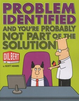 Book Problem Identified: And You're Probably Not Part of the Solution by Scott Adams