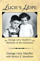 Lucie's Hope: George Levy Muellers Memoirs of the Holocaust
