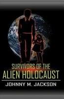 Survivors of the Alien Holocaust