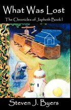 What Was Lost: The Chronicles Of Japheth: Book I
