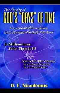 "The Clarity Of God's ""days"" Of Time by D. E. Nicodemus"