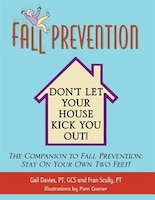 Fall Prevention: Don't Let Your House Kick You Out!