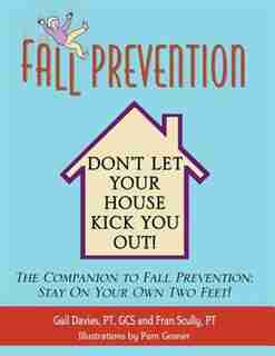 Fall Prevention: Don't Let Your House Kick You Out! de Gail Davies