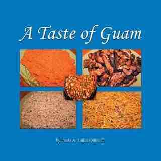 A Taste of Guam by Paula a Lujan Quinene