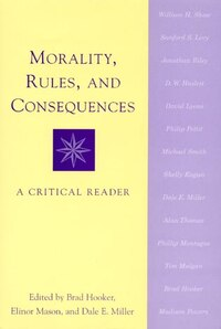 Morality, Rules, and Consequences: A Critical Reader