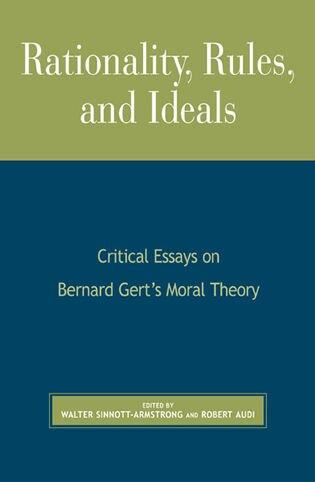bernard critical essay gerts ideal moral rationality rule theory