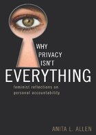 Why Privacy Isn't Everything: Feminist Reflections on Personal Accountability