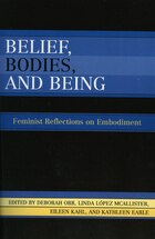 Belief, Bodies, and Being: Feminist Reflections on Embodiment