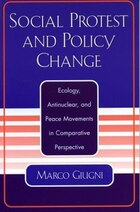 Social Protest and Policy Change: Ecology, Antinuclear, and Peace Movements in Comparative…