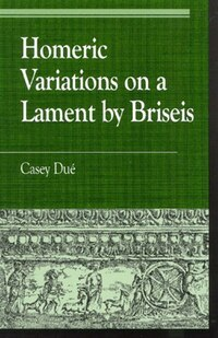 Homeric Variations on Lament by Briseis
