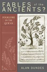 Fables of the Ancients?: Folklore in the Qur'an