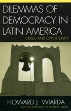 Dilemmas of Democracy in Latin America: Crises and Opportunity