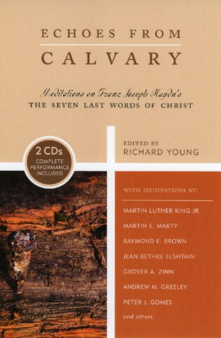 Echoes from Calvary: Mediations on Franz Joseph Haydn's The Seven Last Words of Christ by Richard Young