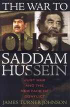 The War to Oust Saddam Hussein: Just War And The New Face Of Conflict