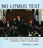 No Litmus Test: Law versus Politics in the Twenty-First Century