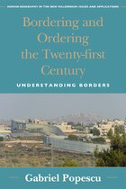 Bordering and Ordering the Twenty-first Century: Understanding Borders