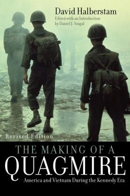 Book The Making of a Quagmire: America and Vietnam During the Kennedy Era by David Halberstam
